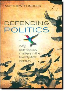 Defending Politics Why Democracy Matter